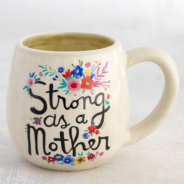 "Tasse ""strong as a mother"""